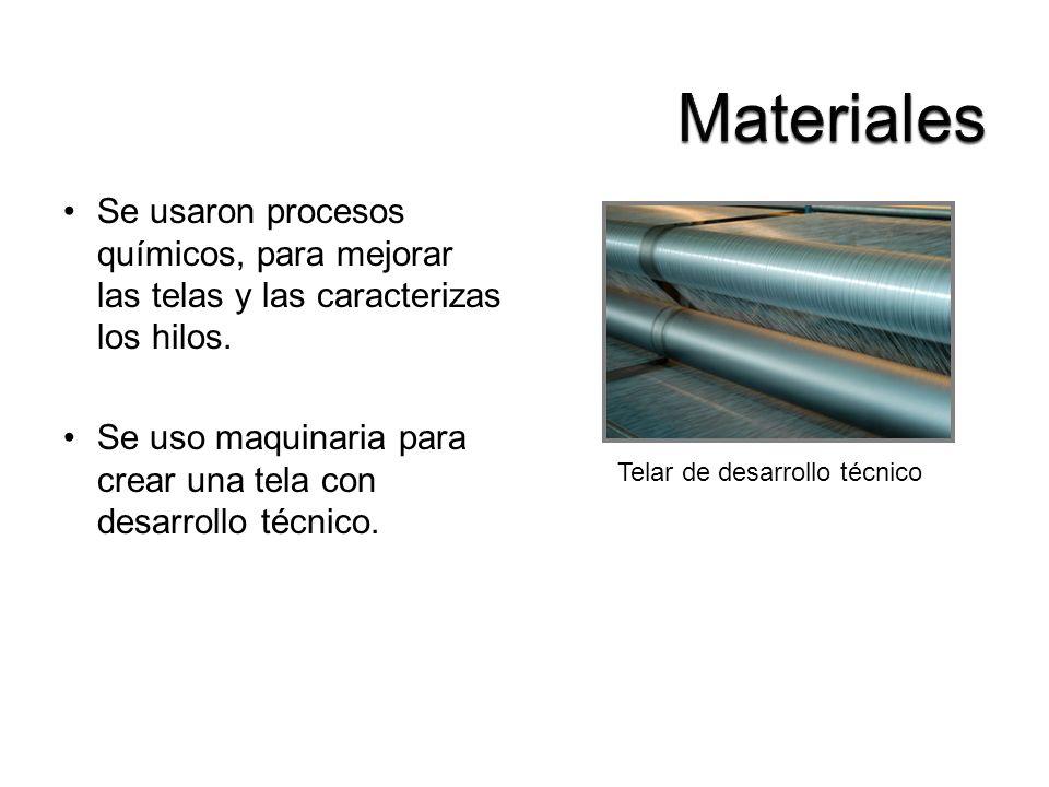 Se usaron procesos químicos, para mejorar las telas y las caracterizas los hilos. Se uso maquinaria para crear una tela con desarrollo técnico. Telar