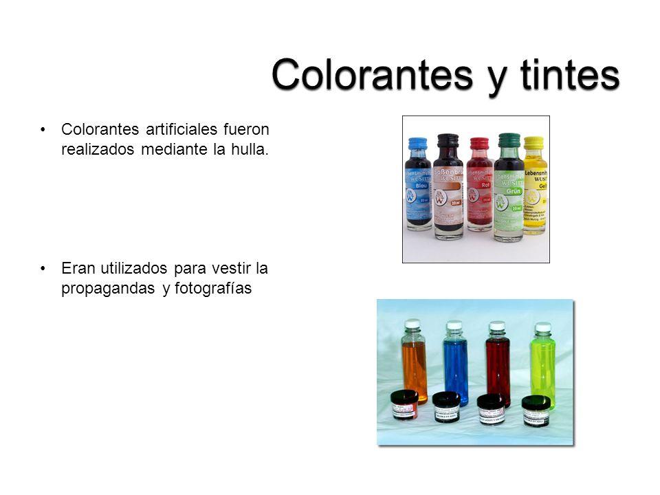 Colorantes artificiales fueron realizados mediante la hulla. Eran utilizados para vestir la propagandas y fotografías