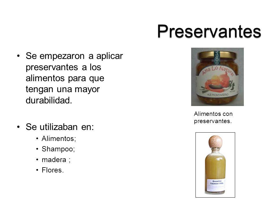 Se empezaron a aplicar preservantes a los alimentos para que tengan una mayor durabilidad. Se utilizaban en: Alimentos; Shampoo; madera ; Flores. Alim