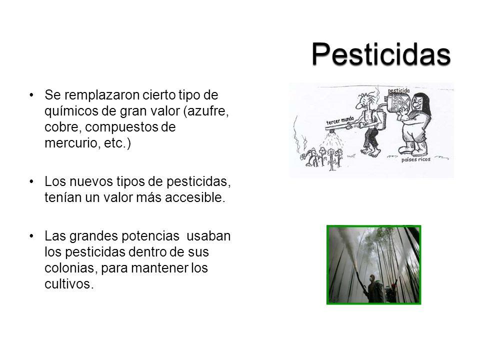 Se remplazaron cierto tipo de químicos de gran valor (azufre, cobre, compuestos de mercurio, etc.) Los nuevos tipos de pesticidas, tenían un valor más