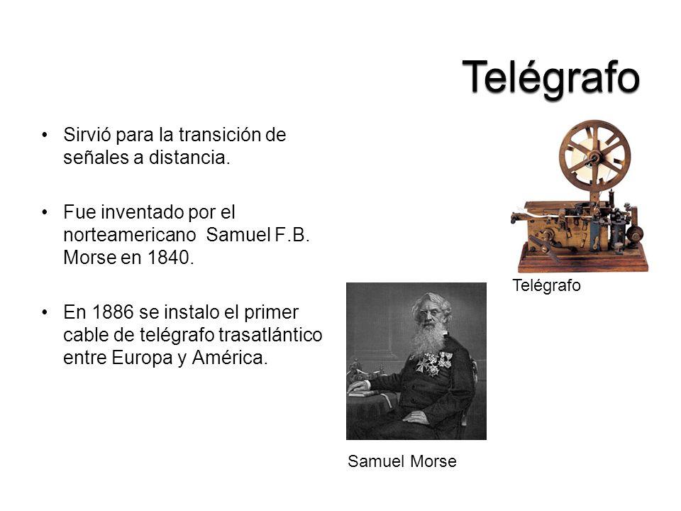 Sirvió para la transición de señales a distancia. Fue inventado por el norteamericano Samuel F.B. Morse en 1840. En 1886 se instalo el primer cable de