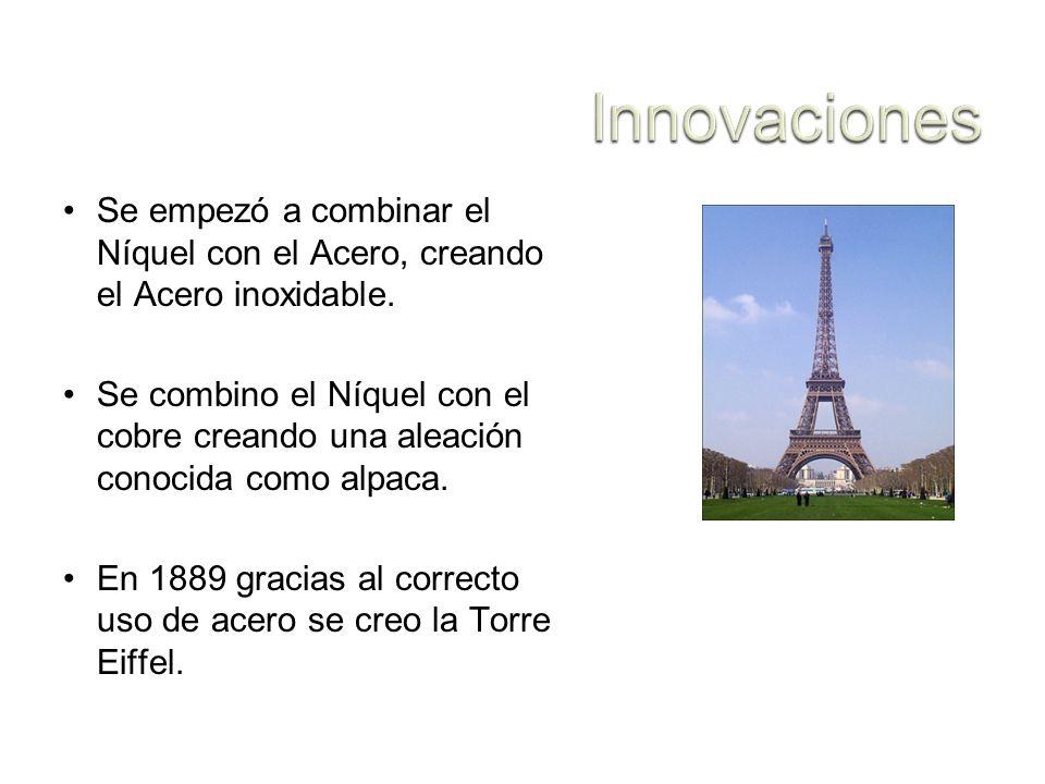Se empezó a combinar el Níquel con el Acero, creando el Acero inoxidable. Se combino el Níquel con el cobre creando una aleación conocida como alpaca.