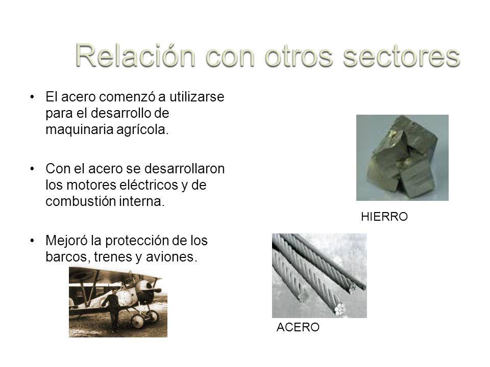 El acero comenzó a utilizarse para el desarrollo de maquinaria agrícola. Con el acero se desarrollaron los motores eléctricos y de combustión interna.