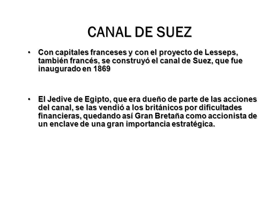 Con capitales franceses y con el proyecto de Lesseps, también francés, se construyó el canal de Suez, que fue inaugurado en 1869Con capitales francese