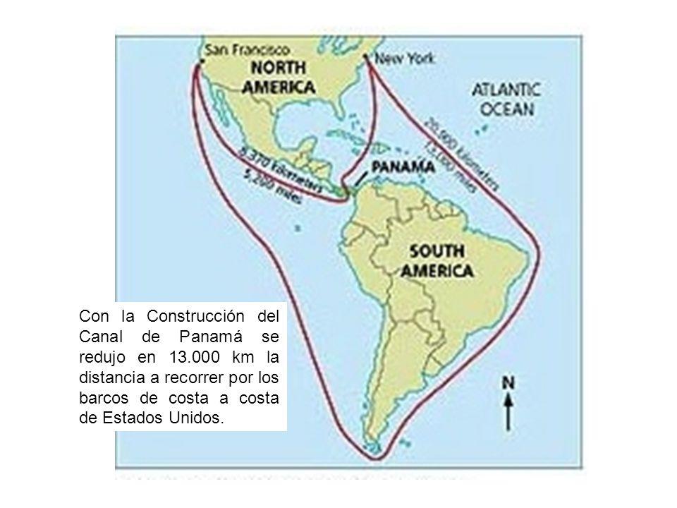 Con la Construcción del Canal de Panamá se redujo en 13.000 km la distancia a recorrer por los barcos de costa a costa de Estados Unidos.