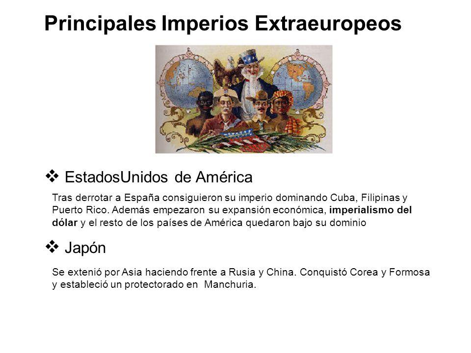 EstadosUnidos de América Japón Tras derrotar a España consiguieron su imperio dominando Cuba, Filipinas y Puerto Rico. Además empezaron su expansión e