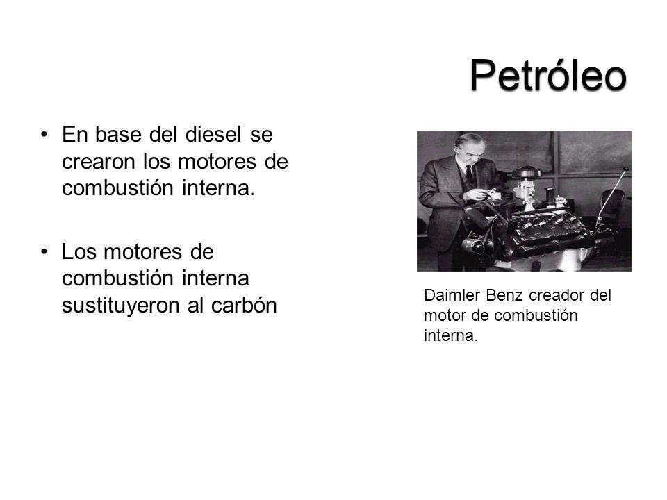 En base del diesel se crearon los motores de combustión interna. Los motores de combustión interna sustituyeron al carbón Daimler Benz creador del mot