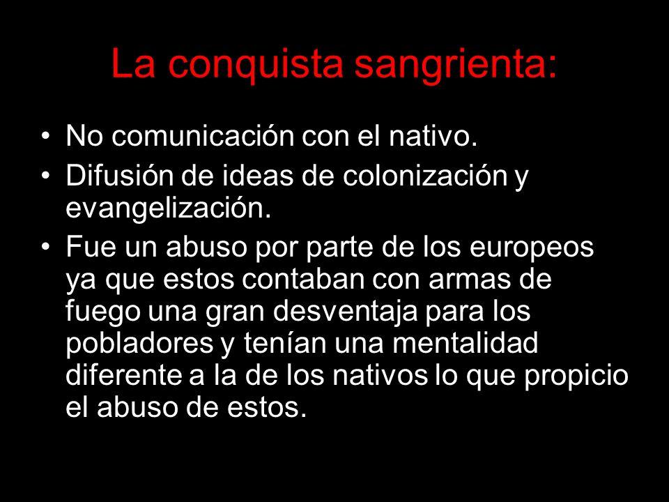 La conquista sangrienta: No comunicación con el nativo.
