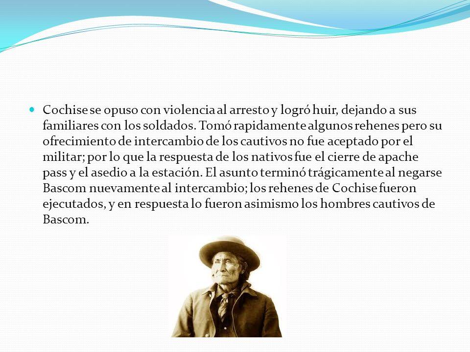 Cochise se opuso con violencia al arresto y logró huir, dejando a sus familiares con los soldados. Tomó rapidamente algunos rehenes pero su ofrecimien