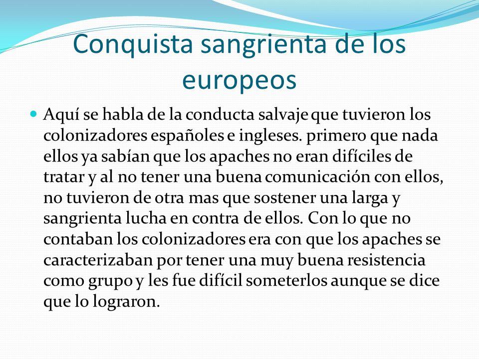 Conquista sangrienta de los europeos Aquí se habla de la conducta salvaje que tuvieron los colonizadores españoles e ingleses. primero que nada ellos