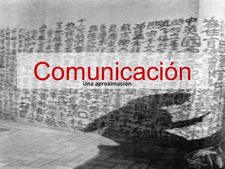 Comunicación Una aproximación