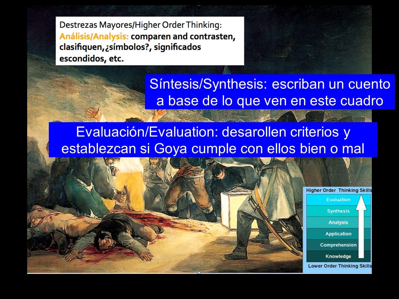 Síntesis/Synthesis: escriban un cuento a base de lo que ven en este cuadro Evaluación/Evaluation: desarollen criterios y establezcan si Goya cumple co