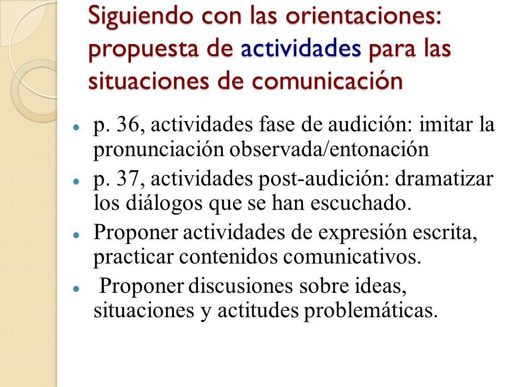 Principios para planificar y diseñar actividades para fomentar la competencia comunicativa y sus componentes (p.35) Exposición rica y variada de muest