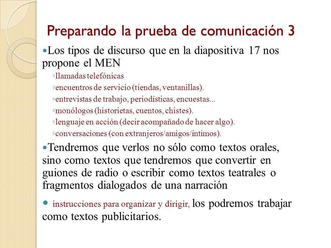 Preparando la prueba de comunicación 2. La preparación de la prueba se habrá de hacer pues mediante el trabajo con ese tipo de textos, siempre breves: