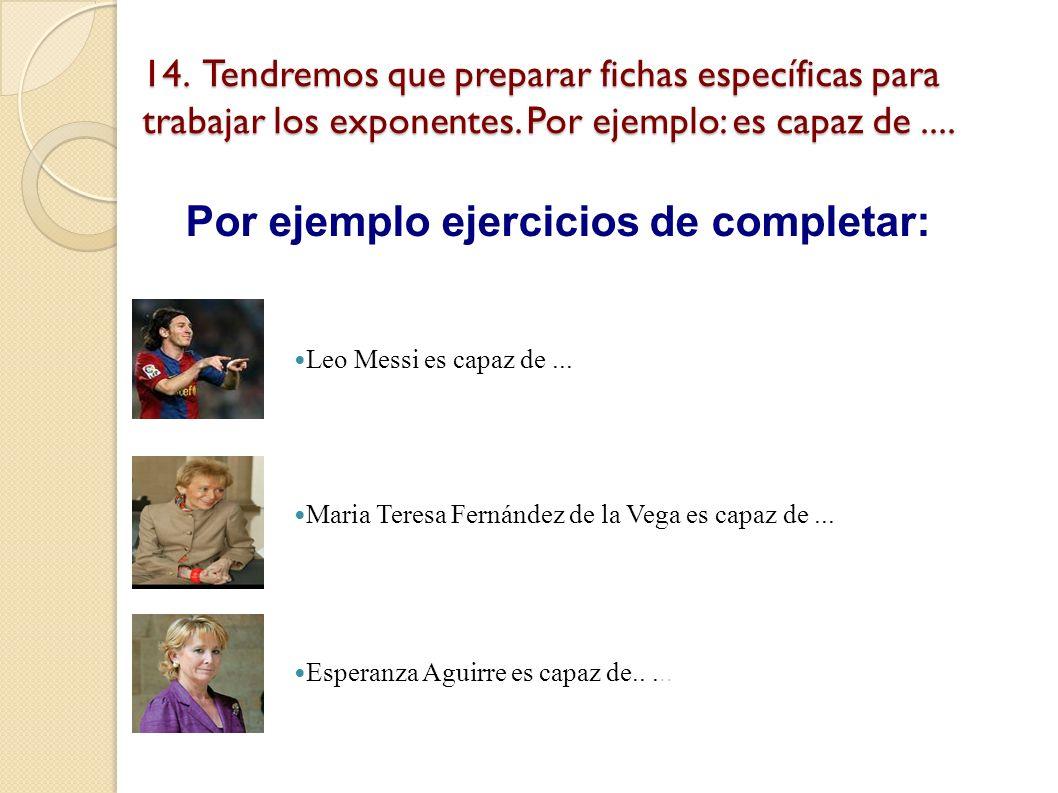 13. Seleccionamos los exponentes que vamos a trabajar específicamente Por ejemplo, podemos optar por: 1.Uso del superlativo, 2. Atribución de intencio