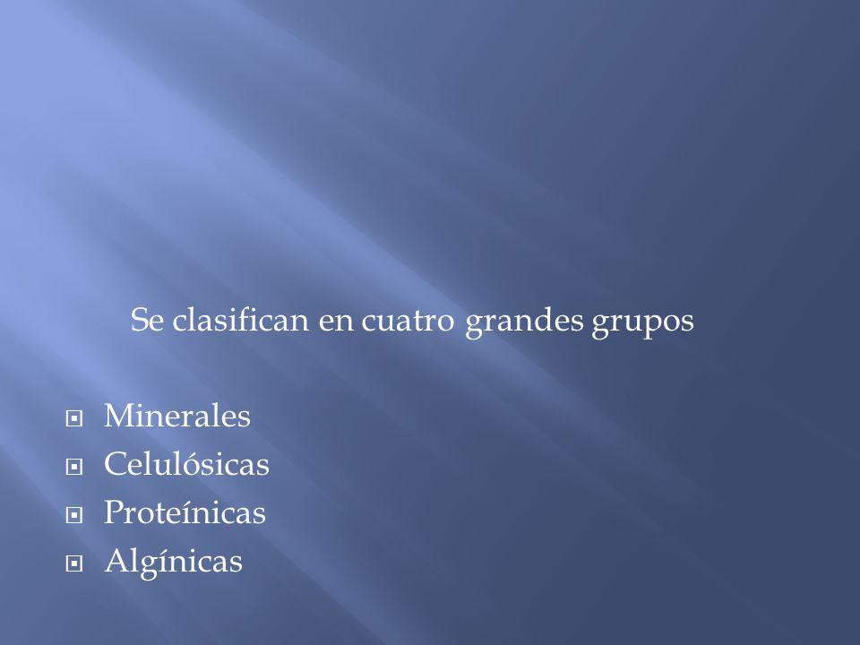 Se clasifican en cuatro grandes grupos Minerales Celulósicas Proteínicas Algínicas
