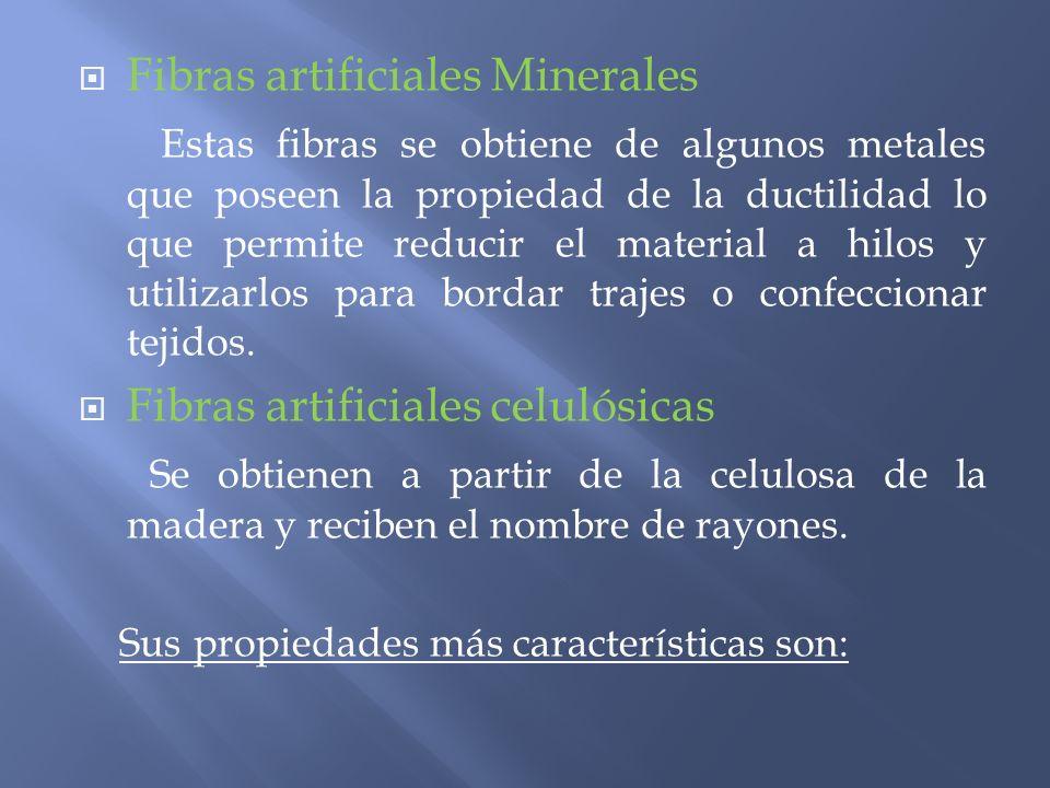 Fibras artificiales Minerales Estas fibras se obtiene de algunos metales que poseen la propiedad de la ductilidad lo que permite reducir el material a