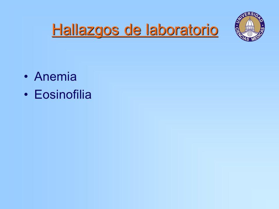 Hallazgos de laboratorio Anemia Eosinofilia