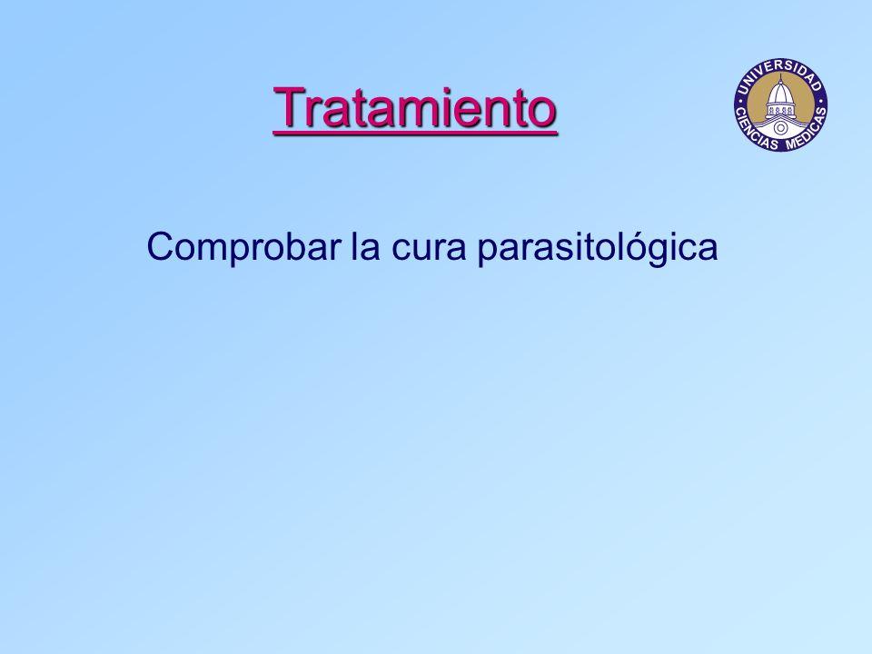 Tratamiento Comprobar la cura parasitológica