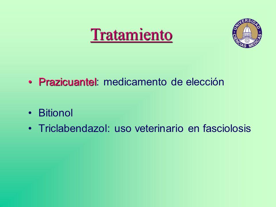 Tratamiento PrazicuantelPrazicuantel: medicamento de elección Bitionol Triclabendazol: uso veterinario en fasciolosis