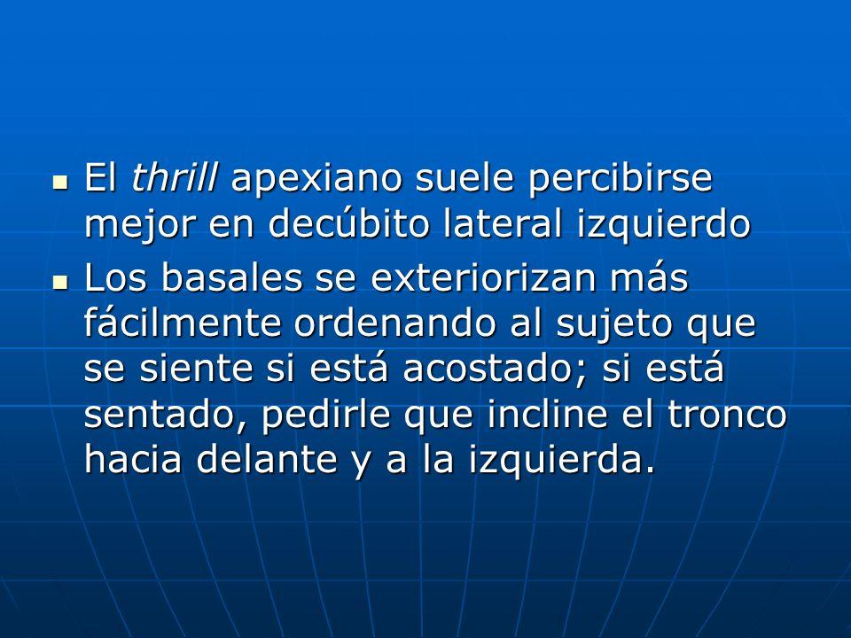 El thrill apexiano suele percibirse mejor en decúbito lateral izquierdo El thrill apexiano suele percibirse mejor en decúbito lateral izquierdo Los ba