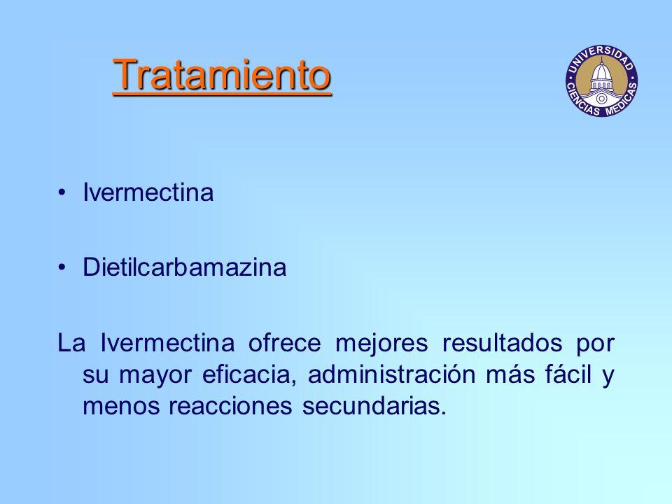 Tratamiento Ivermectina Dietilcarbamazina La Ivermectina ofrece mejores resultados por su mayor eficacia, administración más fácil y menos reacciones