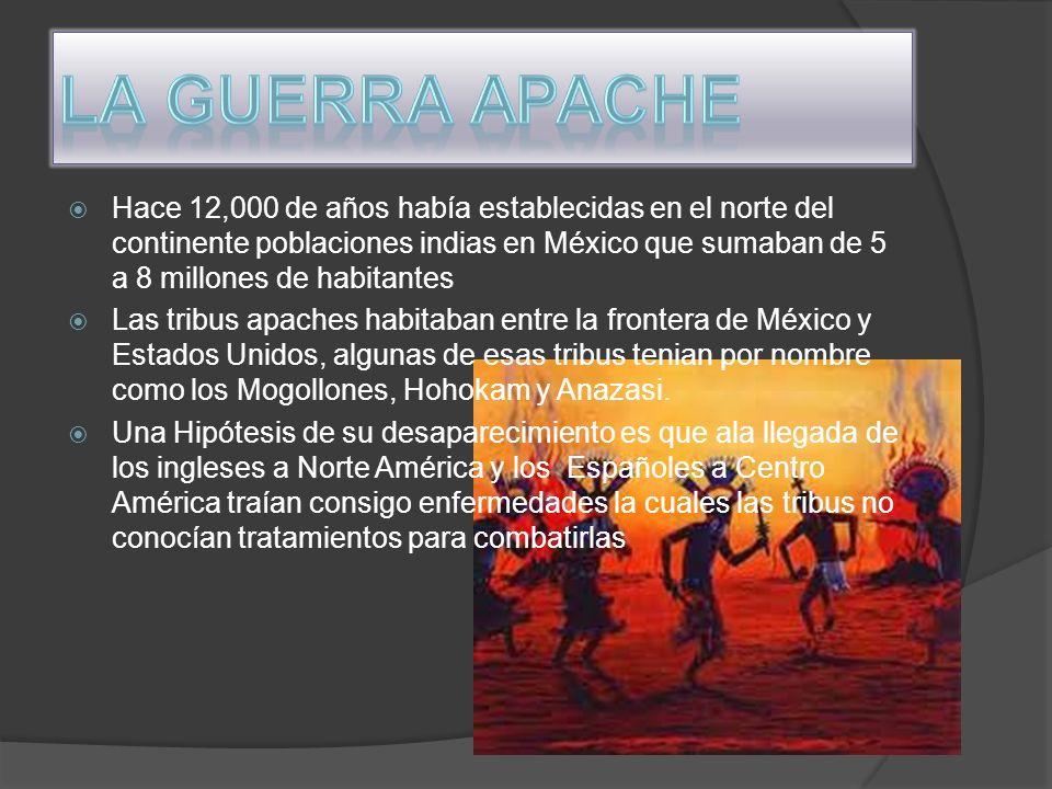 La guerra apache fue un conflicto entre los colonizadores europeos y los nativos de la zona de la cual ellos querían tomar lo que le pertenecía halos indios y esto llevo a una guerra entre los indios y los colonizadores la cual se extendió por muchos años aun cuando México y Estados Unidos se habían independizado la cual llevo a una extinción de las tribus apaches.