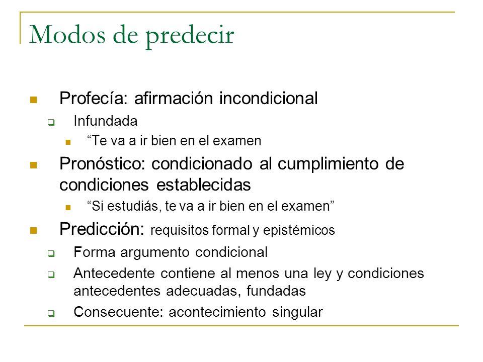 Requisitos de la predicción Formal: la forma condicional Epistémico: LEYES Y CONDICIONES INICIALES Ejemplo: predicción de un eclipse ¿Qué pasa en la economía?
