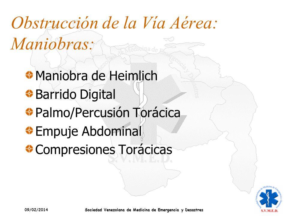 09/02/2014 Sociedad Venezolana de Medicina de Emergencia y Desastres Obstrucción de la Vía Aérea: Maniobras: Maniobra de Heimlich Barrido Digital Palm
