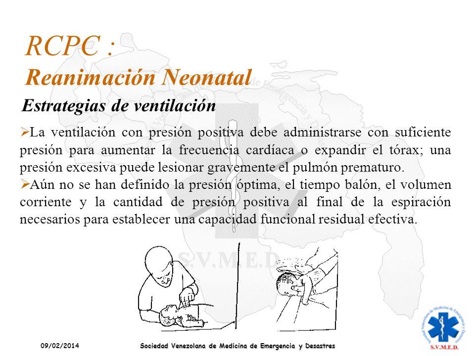 09/02/2014 Sociedad Venezolana de Medicina de Emergencia y Desastres La ventilación con presión positiva debe administrarse con suficiente presión par