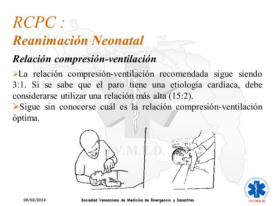 09/02/2014 Sociedad Venezolana de Medicina de Emergencia y Desastres La relación compresión-ventilación recomendada sigue siendo 3:1. Si se sabe que e