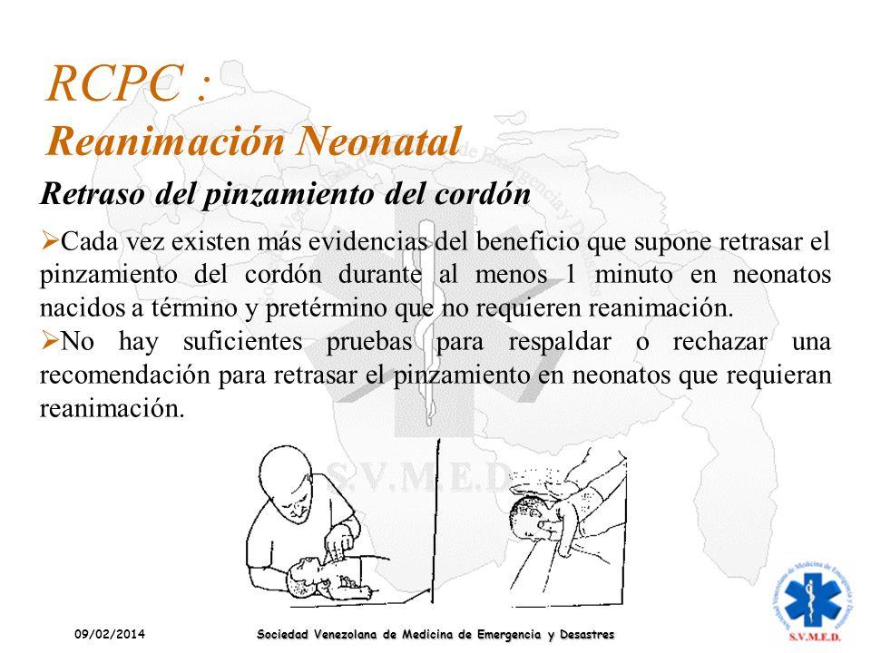 09/02/2014 Sociedad Venezolana de Medicina de Emergencia y Desastres Cada vez existen más evidencias del beneficio que supone retrasar el pinzamiento