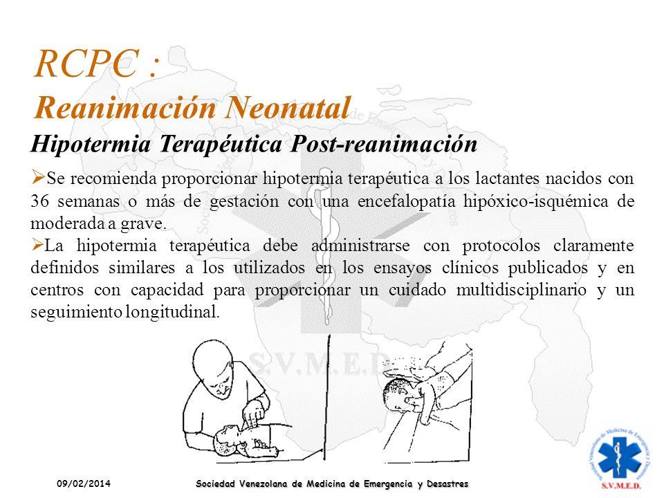 09/02/2014 Sociedad Venezolana de Medicina de Emergencia y Desastres Se recomienda proporcionar hipotermia terapéutica a los lactantes nacidos con 36