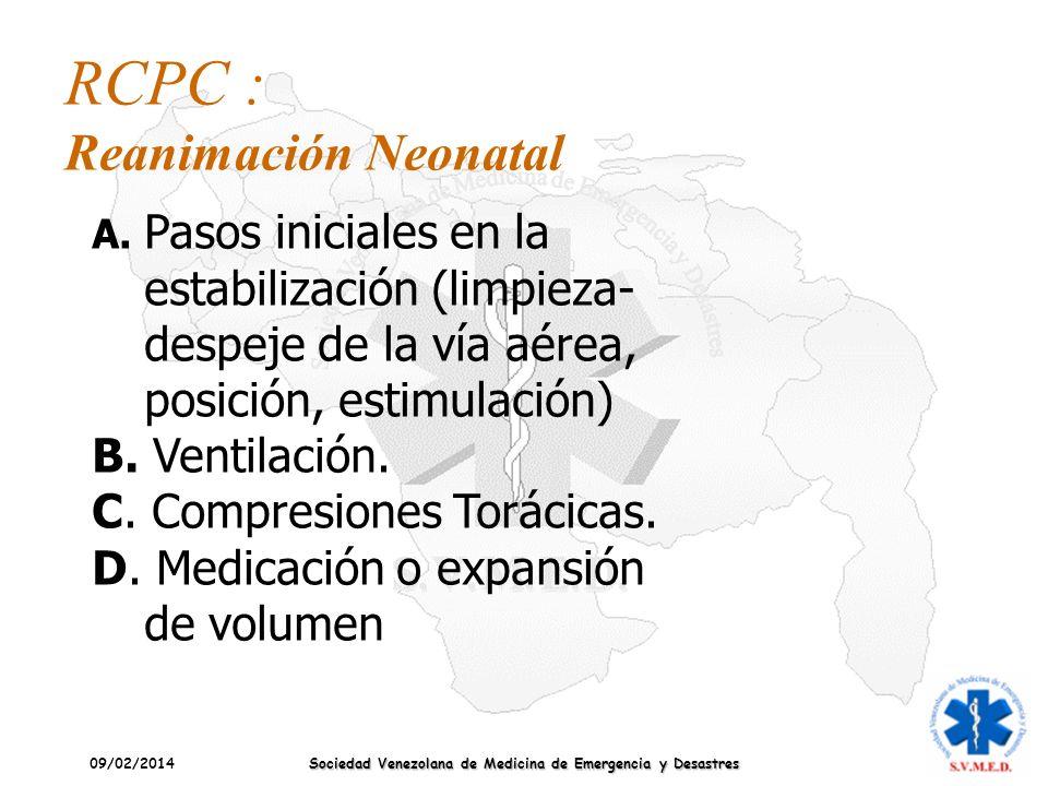 09/02/2014 Sociedad Venezolana de Medicina de Emergencia y Desastres A. Pasos iniciales en la estabilización (limpieza- despeje de la vía aérea, posic