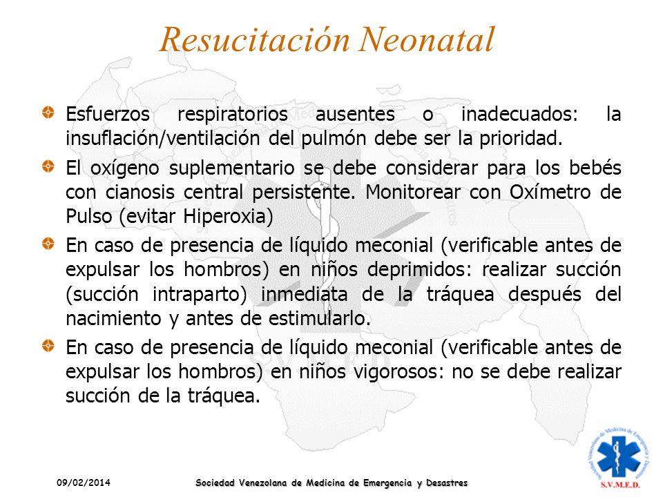 09/02/2014 Sociedad Venezolana de Medicina de Emergencia y Desastres Resucitación Neonatal Esfuerzos respiratorios ausentes o inadecuados: la insuflac