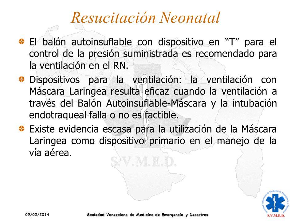 09/02/2014 Sociedad Venezolana de Medicina de Emergencia y Desastres Resucitación Neonatal El balón autoinsuflable con dispositivo en T para el contro
