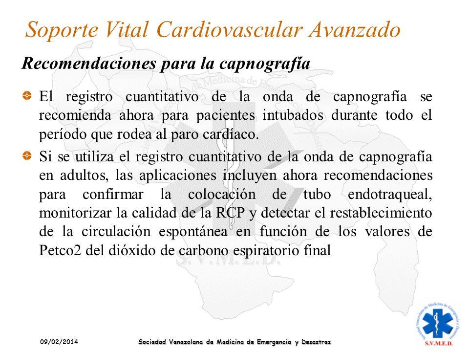 09/02/2014 Sociedad Venezolana de Medicina de Emergencia y Desastres Soporte Vital Cardiovascular Avanzado El registro cuantitativo de la onda de capn