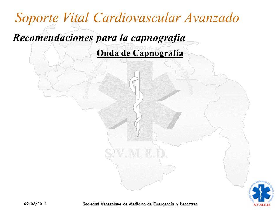 09/02/2014 Sociedad Venezolana de Medicina de Emergencia y Desastres Soporte Vital Cardiovascular Avanzado Recomendaciones para la capnografía Onda de