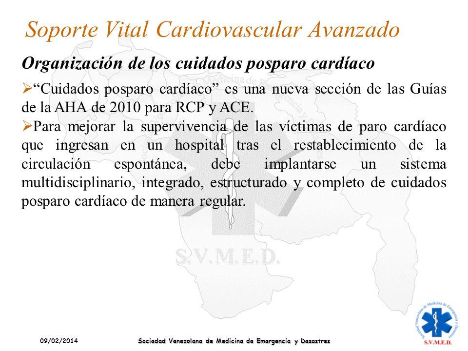 09/02/2014 Sociedad Venezolana de Medicina de Emergencia y Desastres Soporte Vital Cardiovascular Avanzado Cuidados posparo cardíaco es una nueva secc