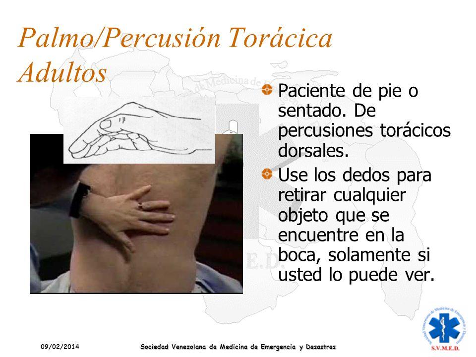 09/02/2014 Sociedad Venezolana de Medicina de Emergencia y Desastres Palmo/Percusión Torácica Adultos Paciente de pie o sentado. De percusiones toráci