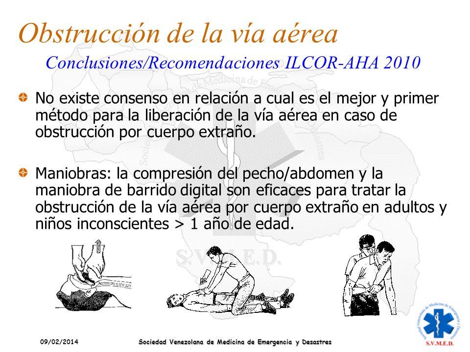 09/02/2014 Sociedad Venezolana de Medicina de Emergencia y Desastres Obstrucción de la vía aérea No existe consenso en relación a cual es el mejor y p