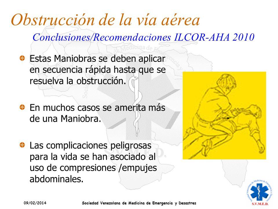 09/02/2014 Sociedad Venezolana de Medicina de Emergencia y Desastres Obstrucción de la vía aérea Conclusiones/Recomendaciones ILCOR-AHA 2010 Estas Man
