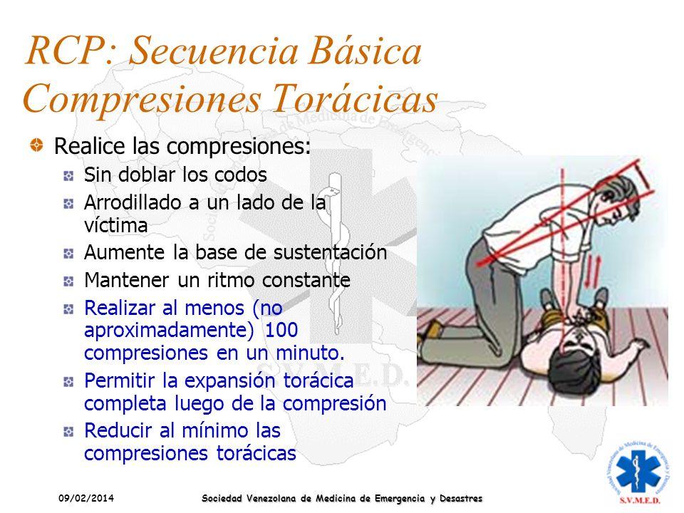 09/02/2014 Sociedad Venezolana de Medicina de Emergencia y Desastres Compresiones Torácicas Realice las compresiones: Sin doblar los codos Arrodillado