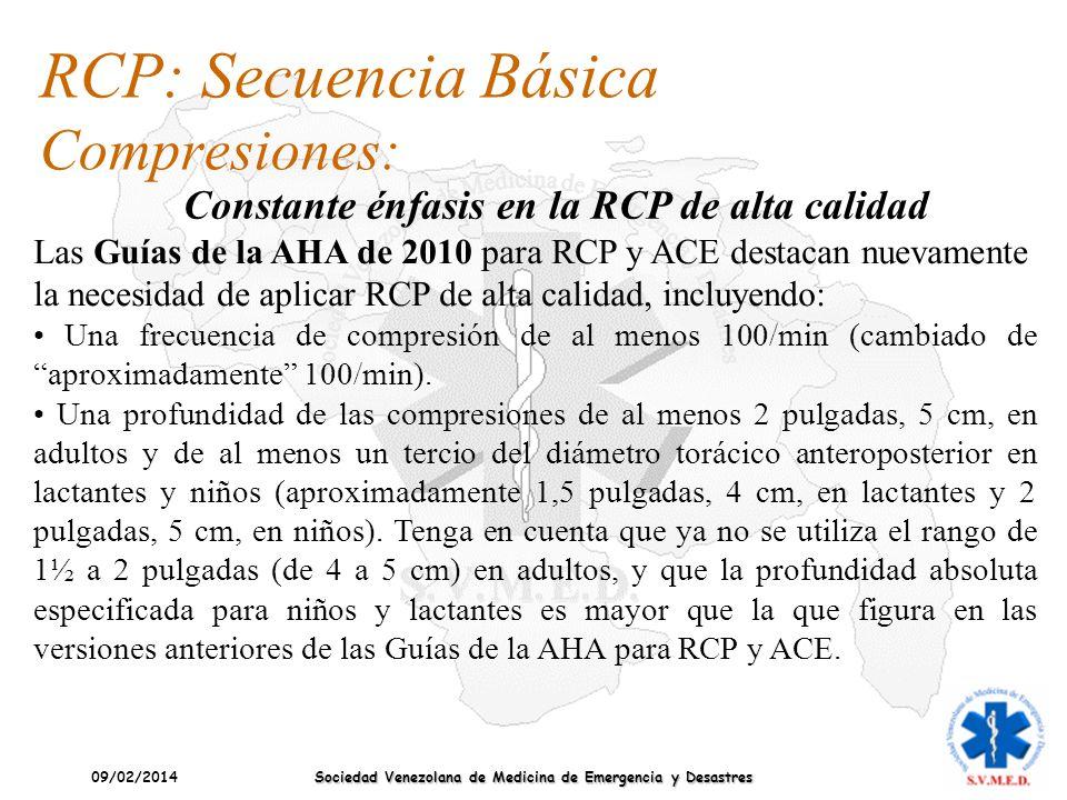 09/02/2014 Sociedad Venezolana de Medicina de Emergencia y Desastres Las Guías de la AHA de 2010 para RCP y ACE destacan nuevamente la necesidad de ap
