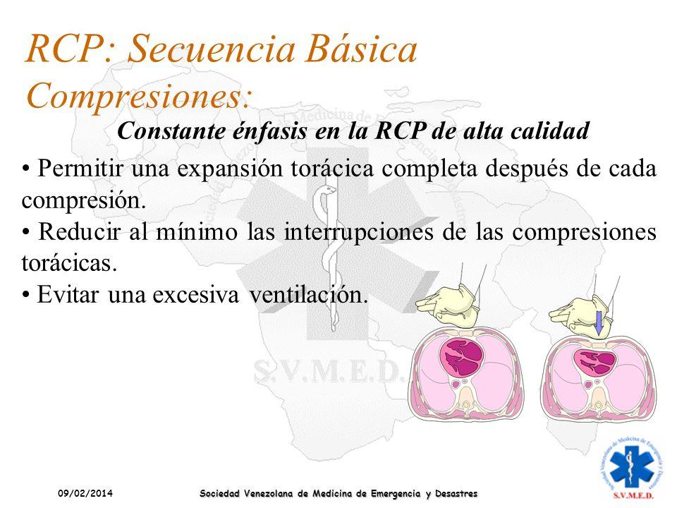 09/02/2014 Sociedad Venezolana de Medicina de Emergencia y Desastres Permitir una expansión torácica completa después de cada compresión. Reducir al m
