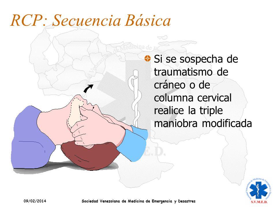 09/02/2014 Sociedad Venezolana de Medicina de Emergencia y Desastres Si se sospecha de traumatismo de cráneo o de columna cervical realice la triple m
