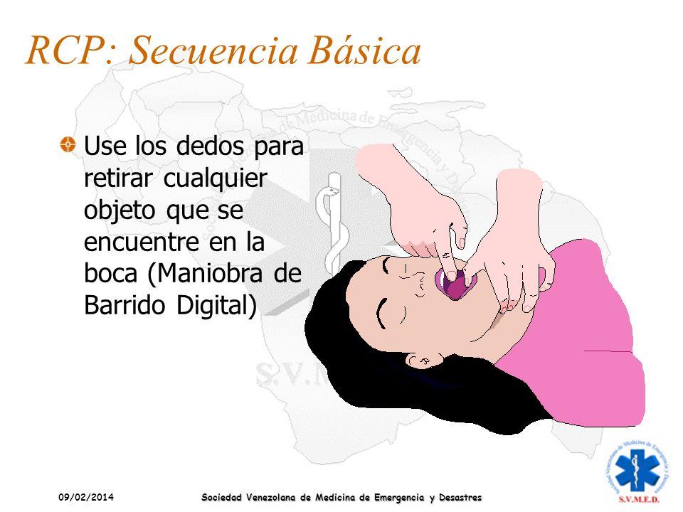 09/02/2014 Sociedad Venezolana de Medicina de Emergencia y Desastres Use los dedos para retirar cualquier objeto que se encuentre en la boca (Maniobra