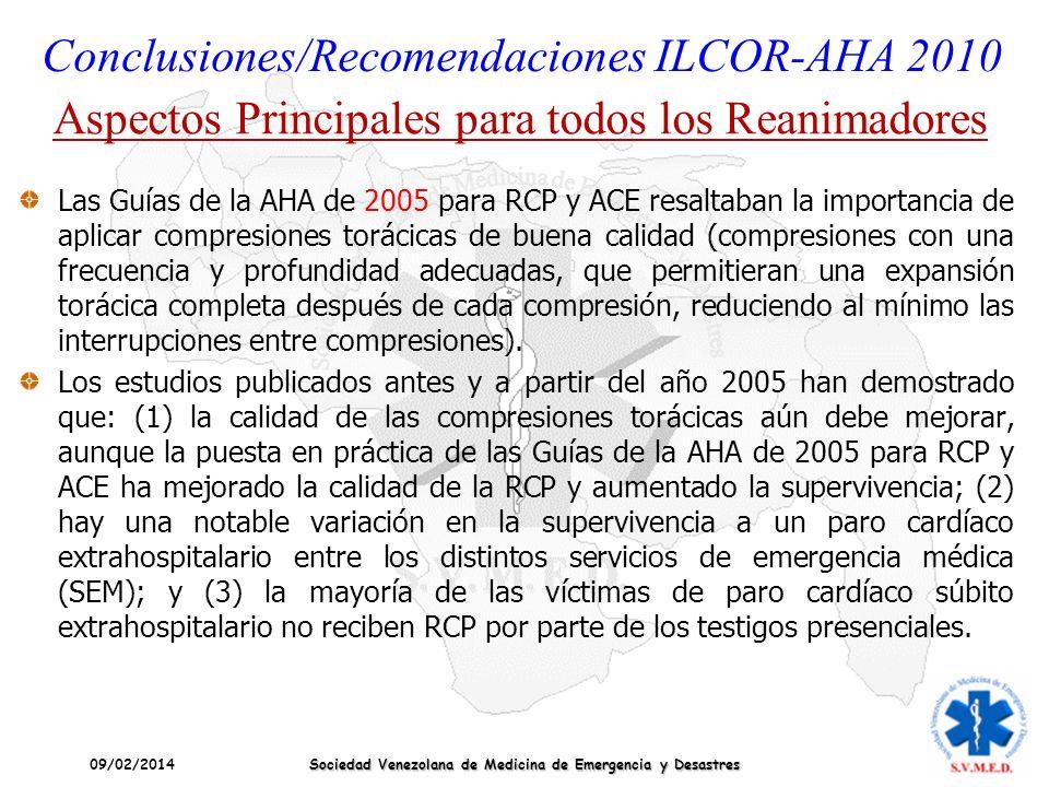 09/02/2014 Sociedad Venezolana de Medicina de Emergencia y Desastres Las Guías de la AHA de 2005 para RCP y ACE resaltaban la importancia de aplicar c