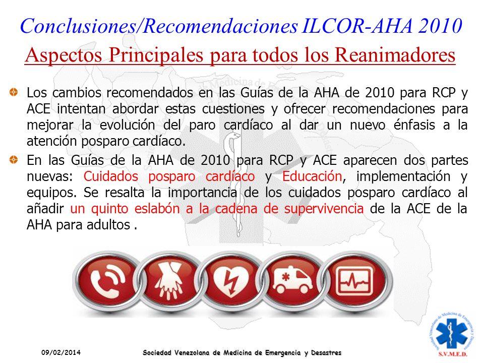09/02/2014 Sociedad Venezolana de Medicina de Emergencia y Desastres Los cambios recomendados en las Guías de la AHA de 2010 para RCP y ACE intentan a