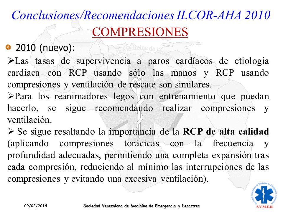 09/02/2014 Sociedad Venezolana de Medicina de Emergencia y Desastres Conclusiones/Recomendaciones ILCOR-AHA 2010 COMPRESIONES 2010 (nuevo): Las tasas